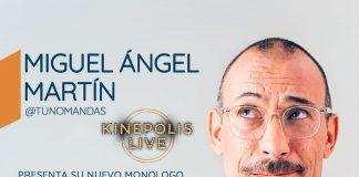 Miguel Ángel Martín Más Tranquilo Kinépolis Live